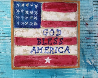 "Framed Original acrylic painting on Felt / 6x6 Anericana handpainted flag / "" God Bless America"" word art / Stars and Stripes wall art"