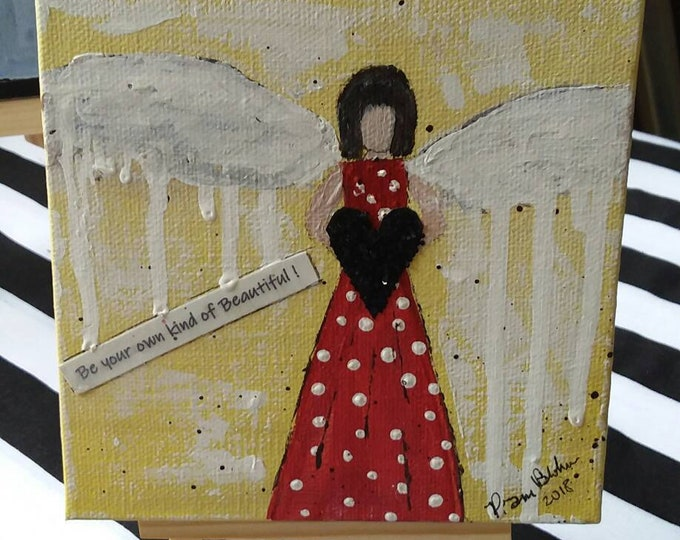 """Drip Wing Angel- """"Be your own kind of Beautiful""""  banner of  encouragement/Angel art / gift idea/office art/home decor/mixed media"""