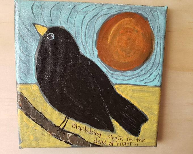 "6x6 Original acrylic painting / ""Black bird SINGING in the Dead of Night "" /  wall decor /small art gift idea"