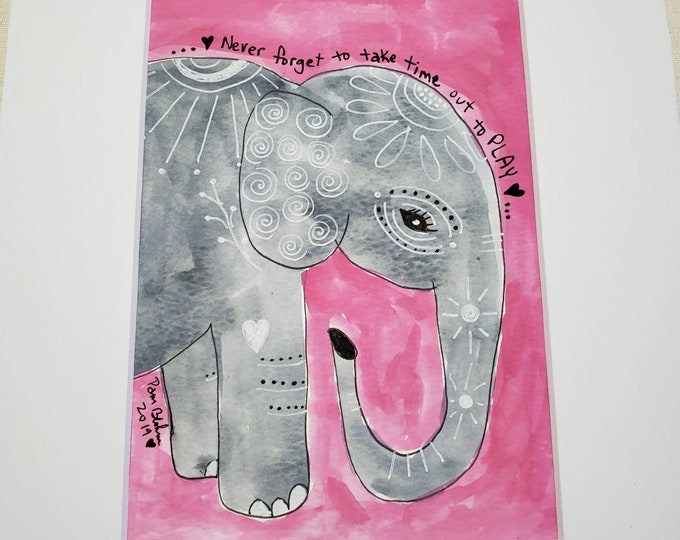 """Original Watercolor & Ink """" Never forget to take  time to play"""" Elephant artwork /8x10 wall art /PINK  kids room decor"""