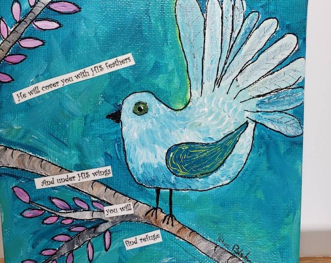 """Original Mixed Medium """"Sweet Bird on a Branch"""" / 6x6 Bible Verse  / Psalms 91:4 word inspirational small art/ Canvas Panel"""
