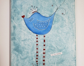 "Original acrylic and ink painting.  ""Be you, Bravely "" whimsical blue bird. 8x10 wall art/Nursery Decor"