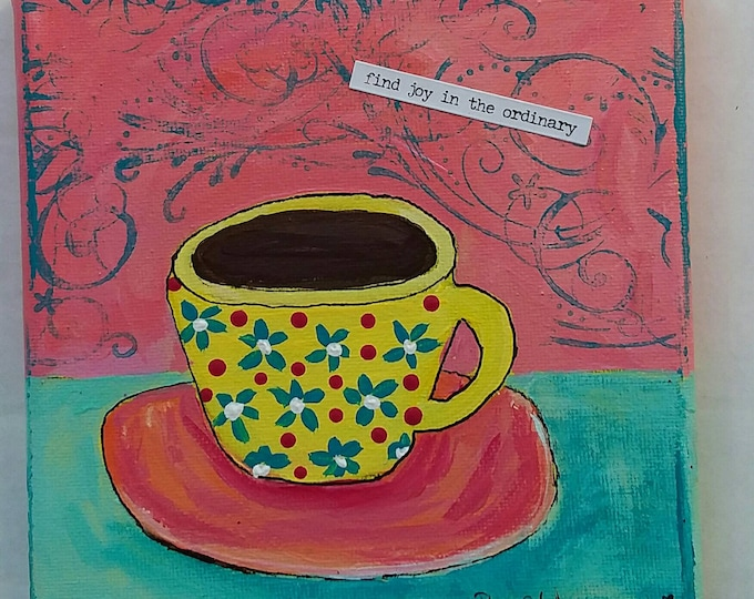 "Abstract coffee cup/inspirational words ""Find Joy in the ordinary"" /gift idea / office decor/cubicle art/ kitchen small art"