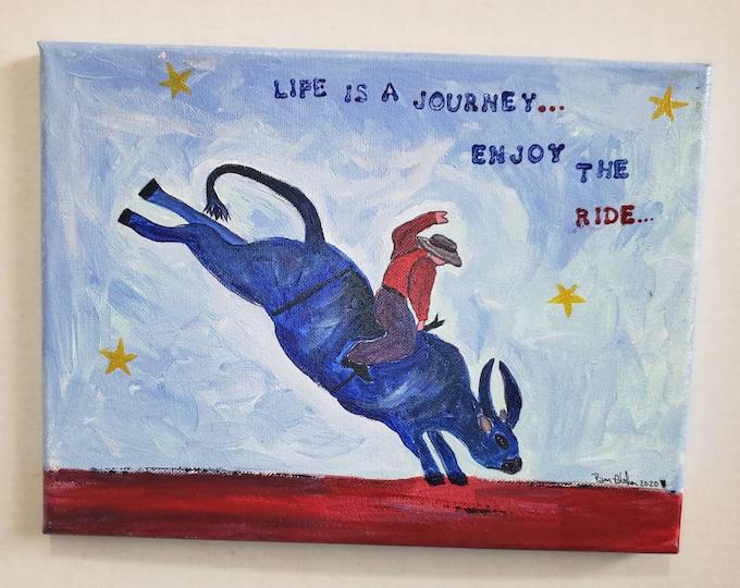 "Bull rider original acrylic painting. 9x12 canvas wall art. ""Life is as journey,  enjoy the ride"". Boys Room Decor /cowboy art"