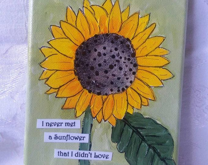 "Mixed Media "" I never met a Sunflower that I didnt like/  5x7 Original acrylic painting / kitchen decor/office art/sunflower art/wall art"