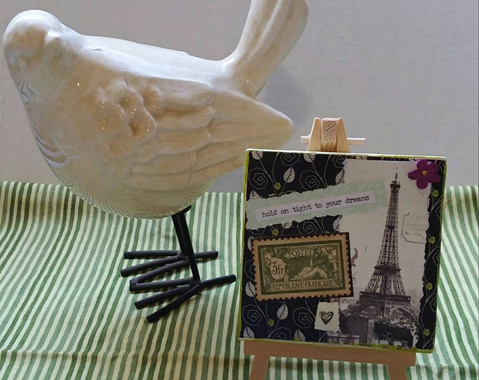 """One of a kind inspirational Mixed Media artwork, with easel / 4x4 canvas shelf art / """"Hold on tight to you dreams """""""