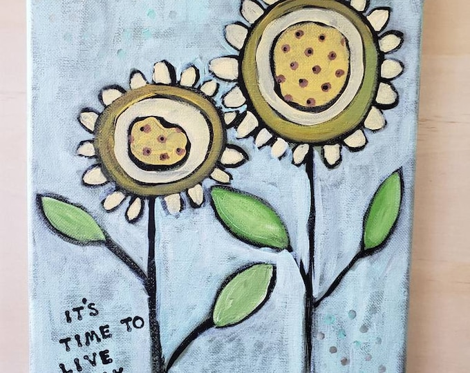 """Original acrylic painting/9x12 """" Time to Live my best Life """"/abstract floral wall art /home decor /Nursery art"""