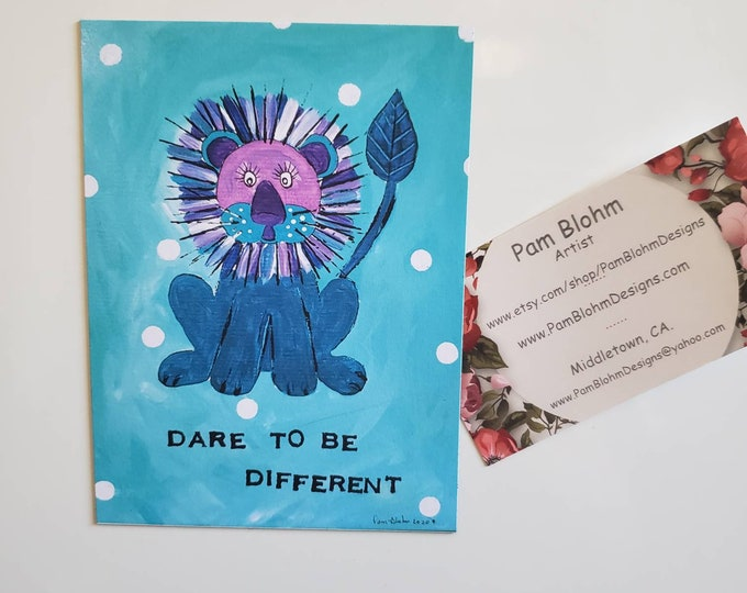 """Lion Refrigerator artist magnet / """"Dare to be Different """" / 3.50x 4.75 """" kitchen-office Decor / Made in the USA/ LBGTQ Pride Gift"""