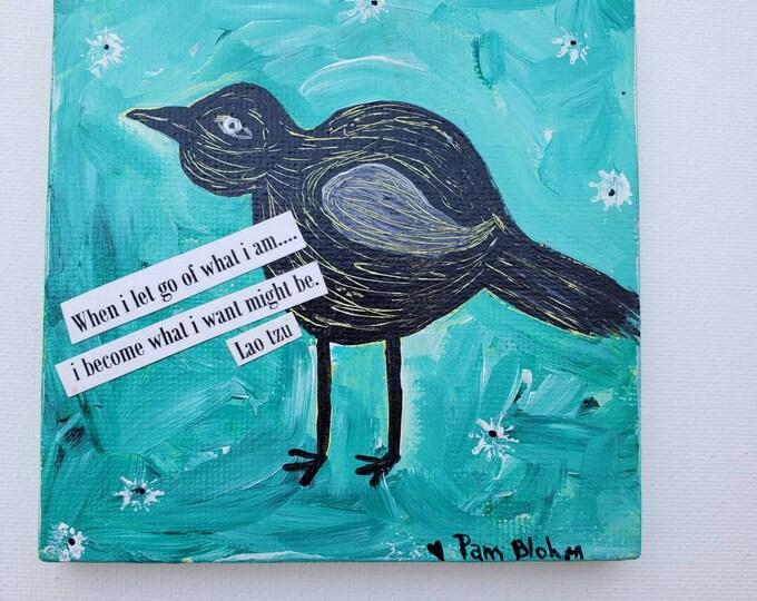 Motivational Quote by  LAO TZU- 4x4 small art  Black bird- Inspirational gift idea - Original acrylic painting