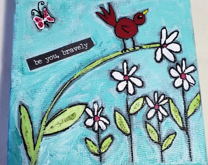 "Original painting ""Be you, Bravely"" -  inspirational 4x4 canvas shelf decor - Tier Tray encouragement"