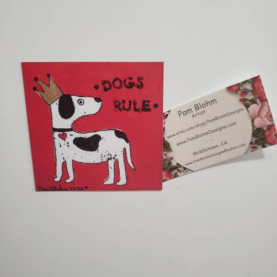 "Art MAGNET  ""dogs rule"" small art/ dog lover gift idea/ new puppy / Crowned King / stocking stuffer / Made in the USA"