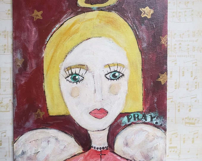 """Original """"Blonde Angel"""" inspiration word PRAY- 8x10 acrylic painting-Angelic Wall Art - Angel with Wings- Rustic-Impressionist Angel art"""