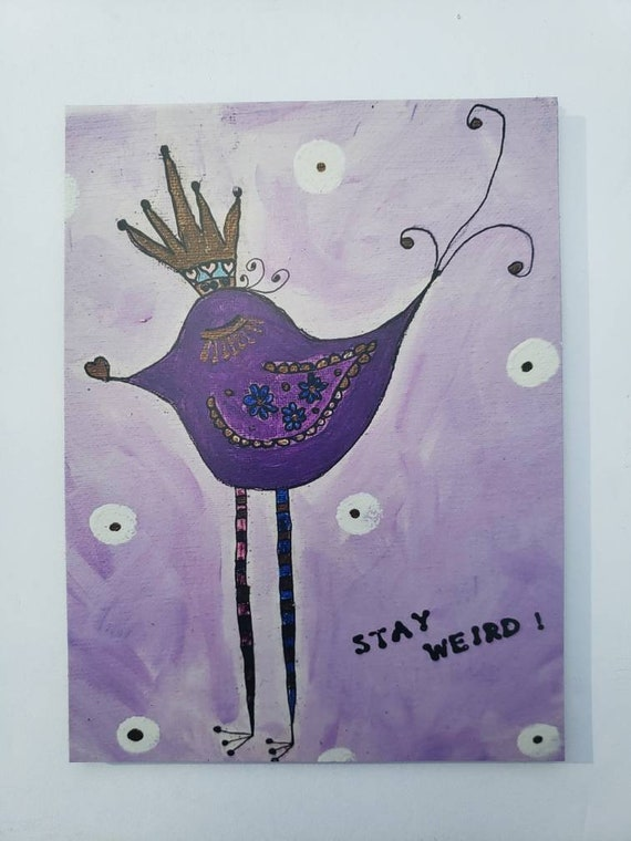 "Art MAGNET small bird art ""Stay Weird"" kitchen or office decor. 3.50x 4.75 inch flexible strong hold magnet"