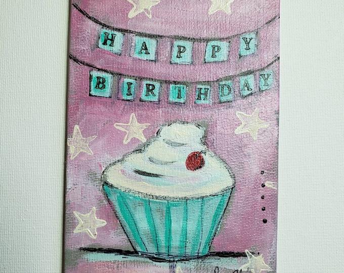 "4x6 ""Happy Birthday"" small art greeting - Original acrylic painting on Canvas PANEL"