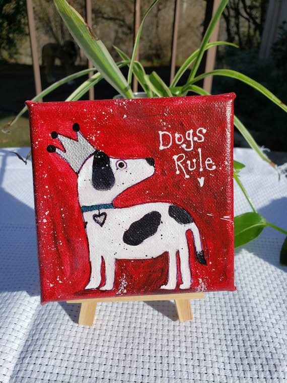 "Small Dog Art ""Dogs Rule"" whimsical canvas /4x4 handpainted gift idea /tiered tray decor"
