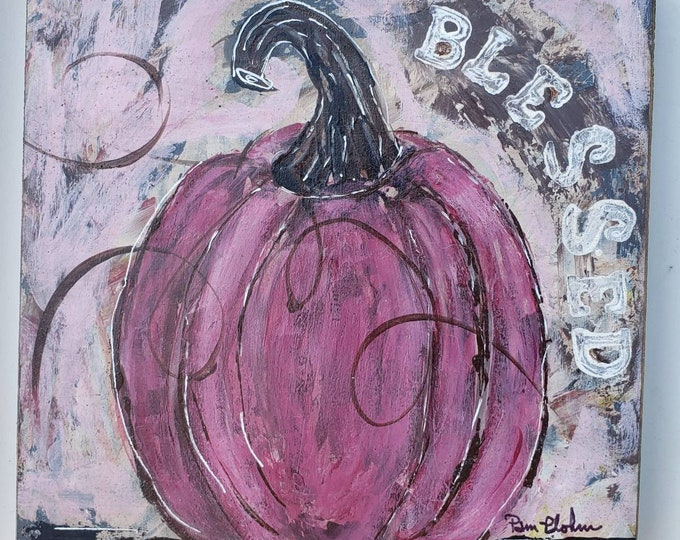 Dark Rose Pumpkin-Blessed  inspiration word - 6x6 original acrylic painting on upcycled birch plywood
