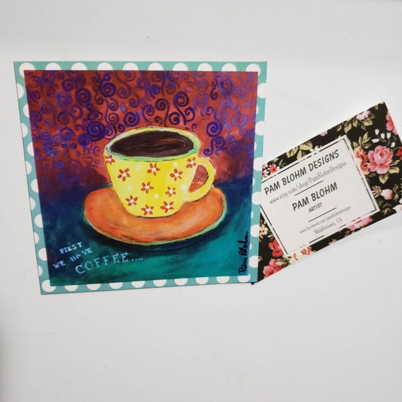 "Art MAGNET  "" First we have Coffee "" coffee lovers artwork / Sweet gift idea / strong magnet/made in USA"