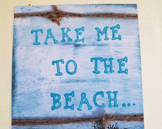"Artist MAGNET ""Take me to the Beach "" - 4"" x4"" Kitchen Decor - Beach lover gift idea- small art gift under 10"