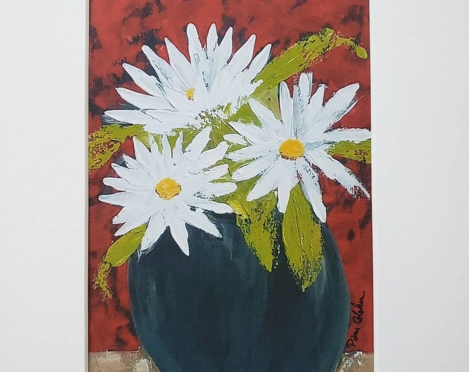 """Artist PRINT """"White Daisies"""" from original acrylic painting by Pam Blohm- White Matted to fit 8x10 frame"""
