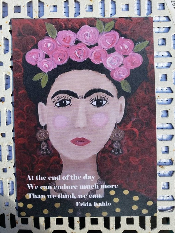 Artist Magnet Frida Kahlo  small art quote  Woman's Strength