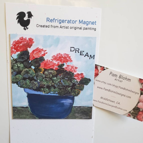 "Art MAGNET Geranium Flowers ""Dream ""  / Kitchen and metal surface Decor/ Made in the USA/ encouragement gift idea /Gardening lover"