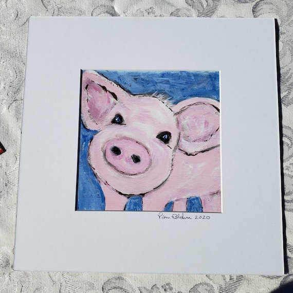 Sweet Baby Piggy ARTISTS PRINT, from original painting by artist Pam Blohm. 10x10 white mat Nursery artwork /farmhouse pig Print.