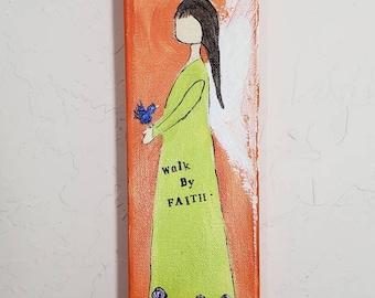 "Angel Original Art ""Walk by Faith"" - 4×12 deep wrapped canvas -acrylic Painting"