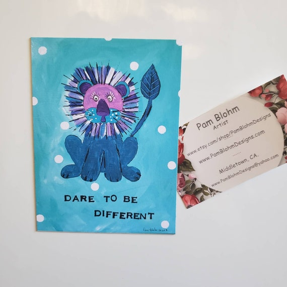 "Art MAGNET "" Dare to be Different "" Lion small art / kitchen-office Decor / Made in the USA/ LBGTQ Pride Gift"