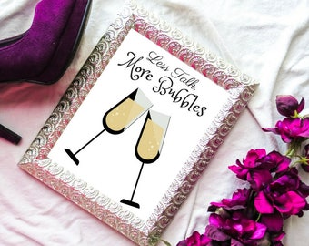 Less Talk More Bubbles Champagne Print, Champagne Wall Art, Champagne Printable, Wall Art, Living Room Art, Instant Download, 8x10 Wall Art