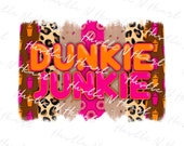 Dunkie Junkie PNG Digital Download, Print And Cut, Sublimation Design, Brush Strokes, Pink and Orange, Instant Download, COMMERCIAL USE