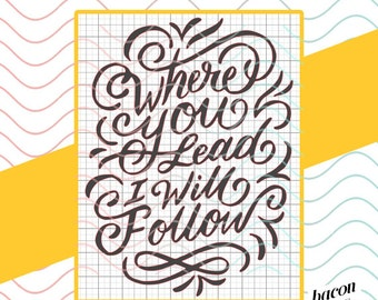 Where You Lead I will Follow GILMORE GIRLS - Svg / Studio / Png File for Cutting DIY Garment Decal