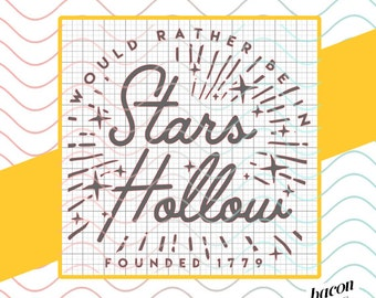 I Would Rather Be In Stars Hollow Gilmore Girls - SVG / Studio / PNG File for Cutting DIY Garment Decal