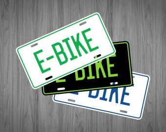 Custom E-BIKE License Plate (choose your text, color, size, material)