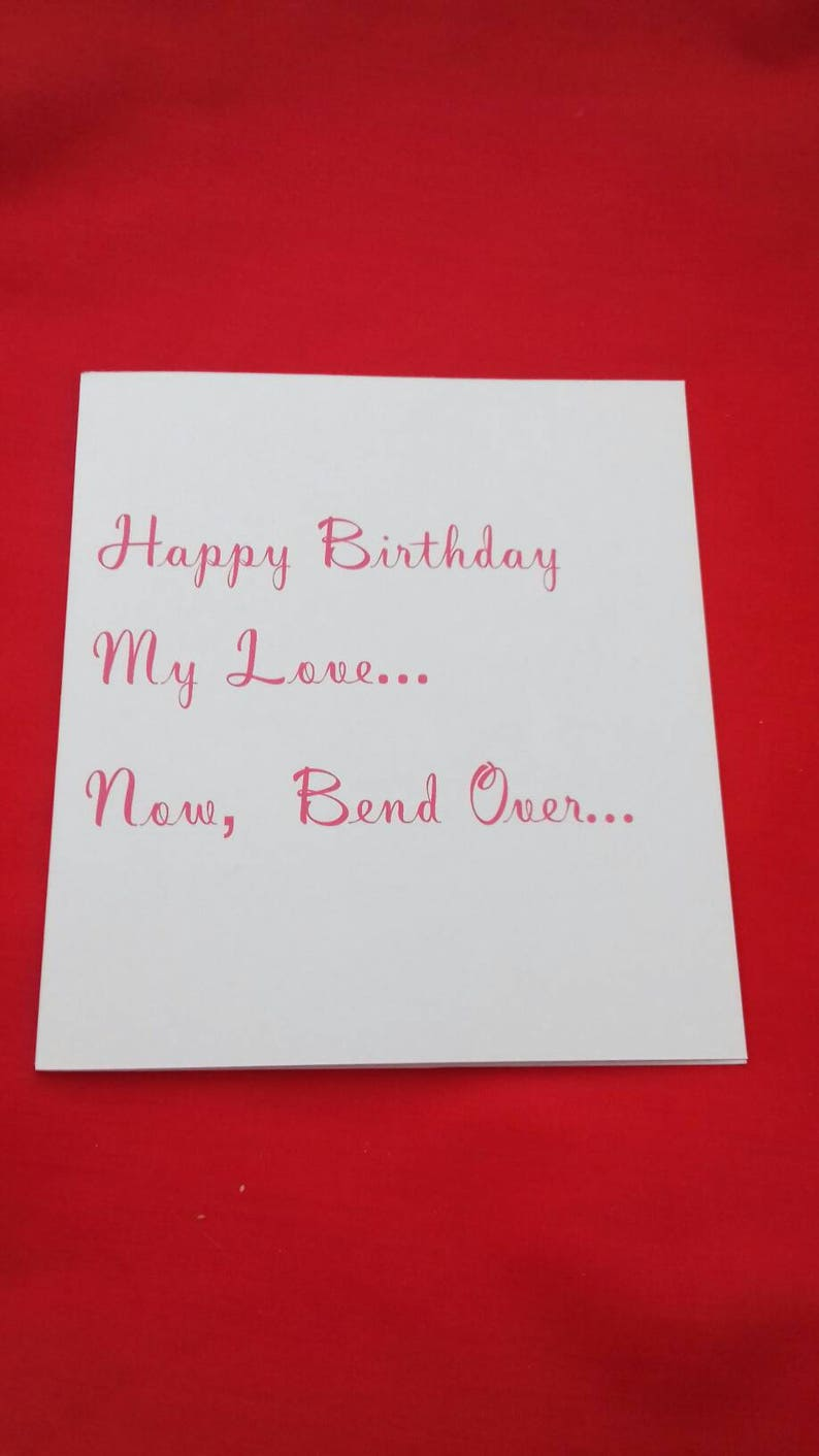 Happy Birthday My Love Now Bend Over Naughty Cards Anal Fun
