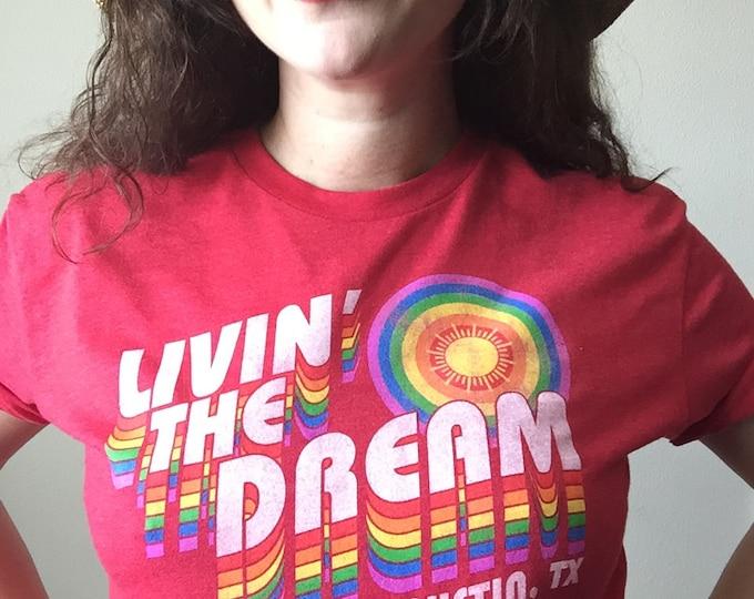 Livin' the Dream - Austin tee