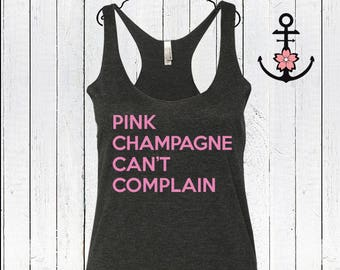 Pink Champagne Can't Complain Racerback Next Level Tank Top, champagne tank top, workout top, beach top, gym racerback, party tank