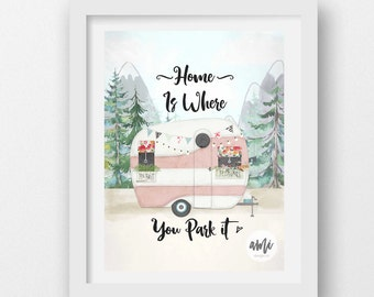 Home is where you park it Quote typography and illustration 5x7, 8x10 18x24 available in pink or custom colors INSTANT DOWNLOAD Printable