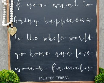 If You Want To Bring Happiness To The Whole World Framed Sign 3'x3' Mother Teresa Quote Inspirational Handpainted Wood Sign