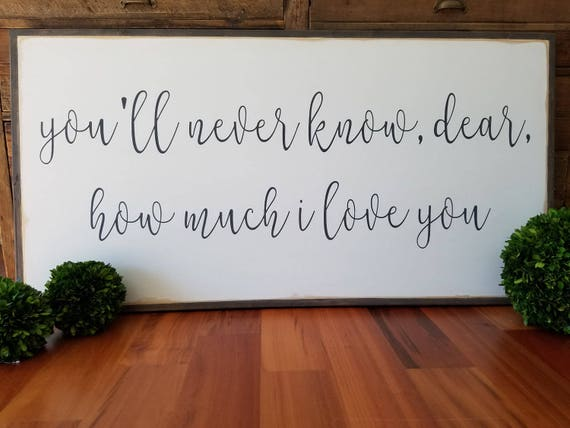Youll Never Know Dear How Much I Love You Framed Sign Etsy