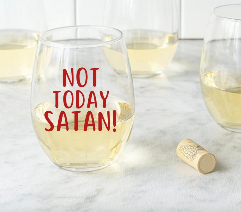 Funny wine glass wine lover gift funny coworker gift Not today satan Not today satan wine glass bad day at work wine glass coworker