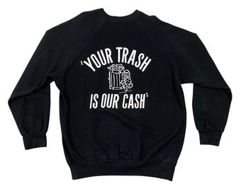 "80s ""Your Trash Is Our Cash"" Garbage Truck Raglan Sweatshirt (L)"