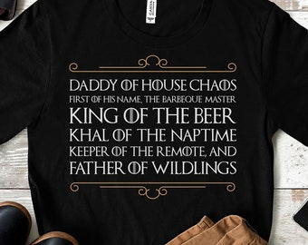1458ef80e Father of Wildlings Game of Thrones Shirt. Daddy of House Chaos Tee. Game  of Thrones Fathers Day Gift Idea. Game of Thrones Gift for Him.