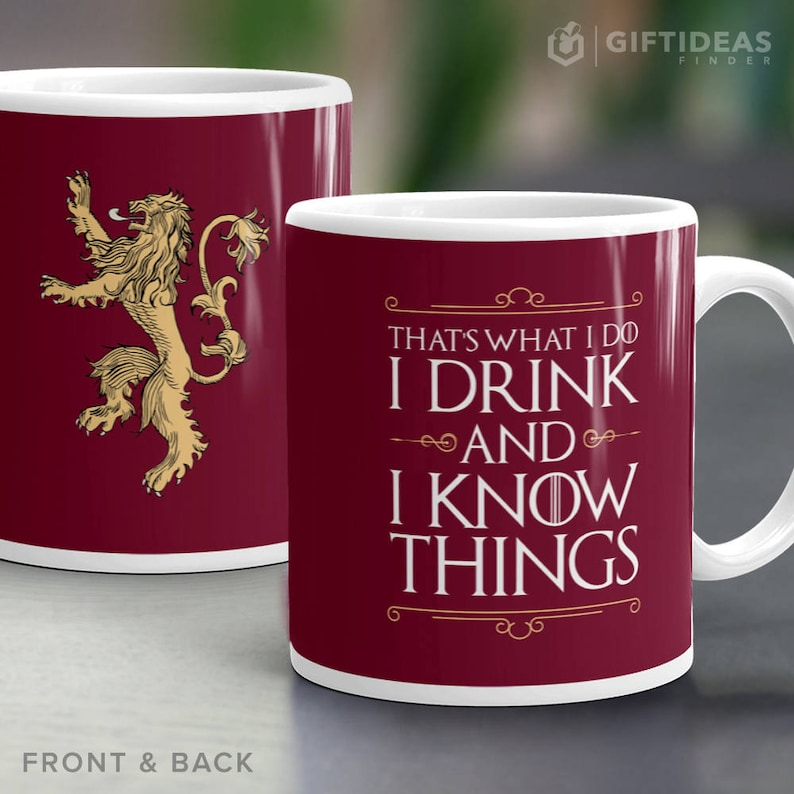 Game of Thrones Mug. Thats What I Do I Drink And I Know Things image 0