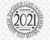 Senior Class Of 2021 The Moments That Become Memories Back To School Cut File Clip Art Southern Spark svg png eps pdf jpg dxf