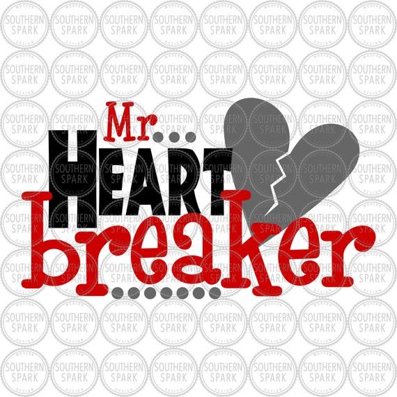 Valentine S Day Mr Heartbreaker Svg Png Eps Pdf Jpg Dxf Etsy