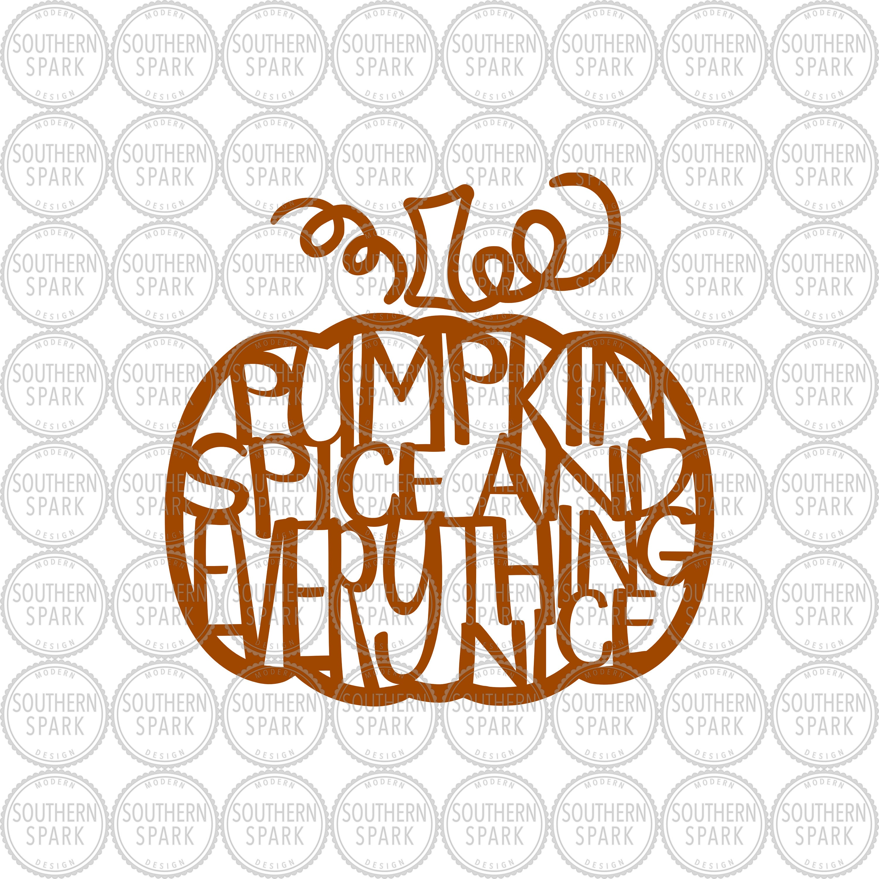 Pumpkin Spice And Everything Nice Halloween Fall Thanksgiving Etsy