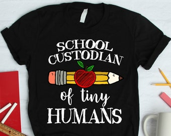 2ec71e63 School Custodian of Tiny Humans Shirt Women Men / Raglan 3/4 Sleeve / V  Neck / Tank / Hoodie Sweatshirt / First Grade Tee T-Shirt Gifts