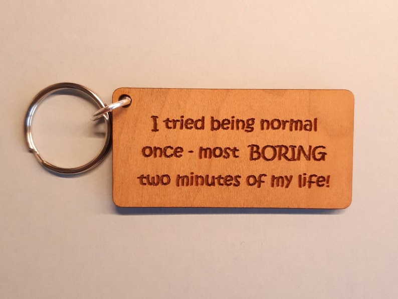 Funny gift for Friend  Key Ring Wood key ring I tried being image 0