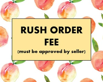 RUSH ORDER FEE - Approved by Seller