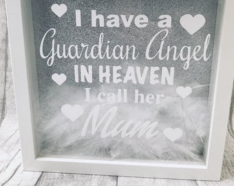 I have a Guardian Angel in Heaven I call  .. Personalised Mum/Grandma/Dad, White Feather Box Frame, Gift Present, Family Love Thoughtful